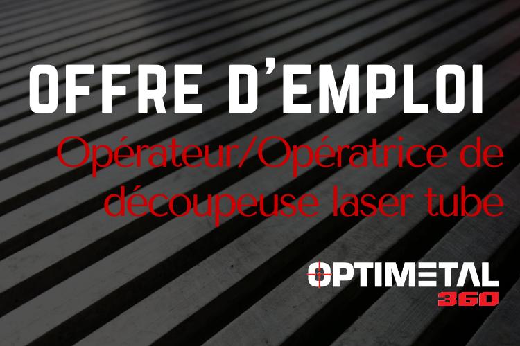 Offre d'emploi : Opérateur/Opératrice de découpeuse laser tube